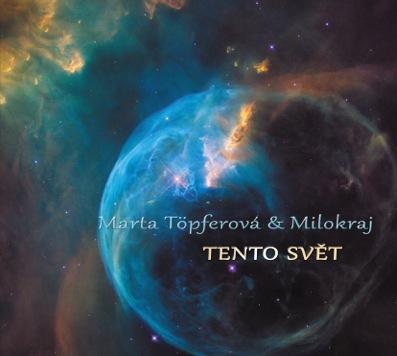 Deváté CD Marty Töpferové Tento svět, je …