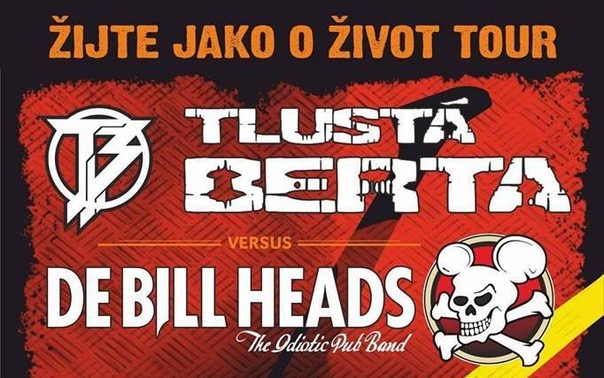Tlustá Berta versus De Bill Heads zakončí své Žijte jako o život tour 2018 v Mrákově. Bude to pravá rocková bomba!