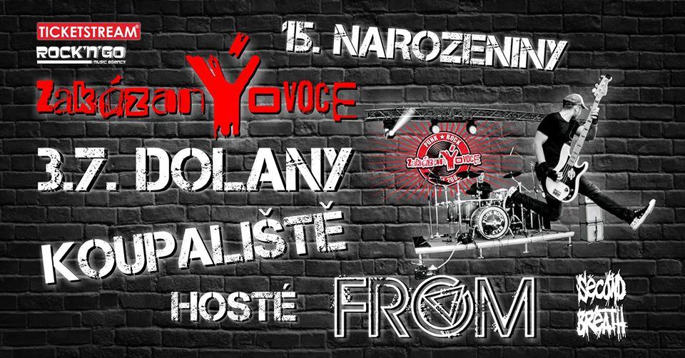 zakázanÝovoce oslaví 15. narozeniny ve velkém stylu, jednou ze zastávek turné budou Dolany!